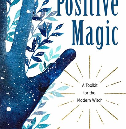 Positive Magic: a Toolkit for the Modern Witch