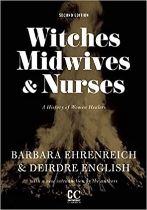 Witches, Midwives, and Nurses: A History of Women Healers